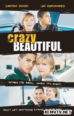 Tình Cuồng Say - Crazy/Beautiful