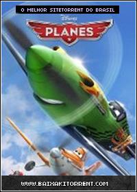 Baixar Filme Aviões Torrent - 2013