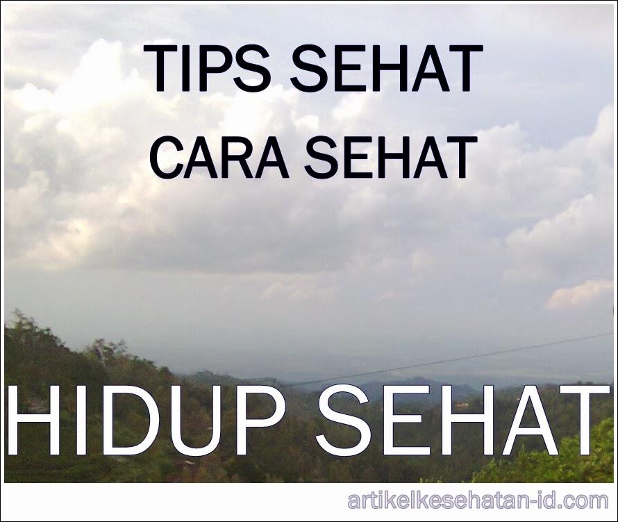 Tips Sehat & Cara Sehat