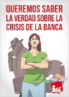 Queremos saber la verdad sobre la crisis de la banca