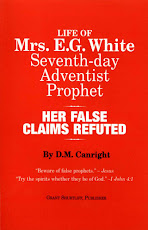Life of Mrs. E. G. White - Her False Claims Refuted