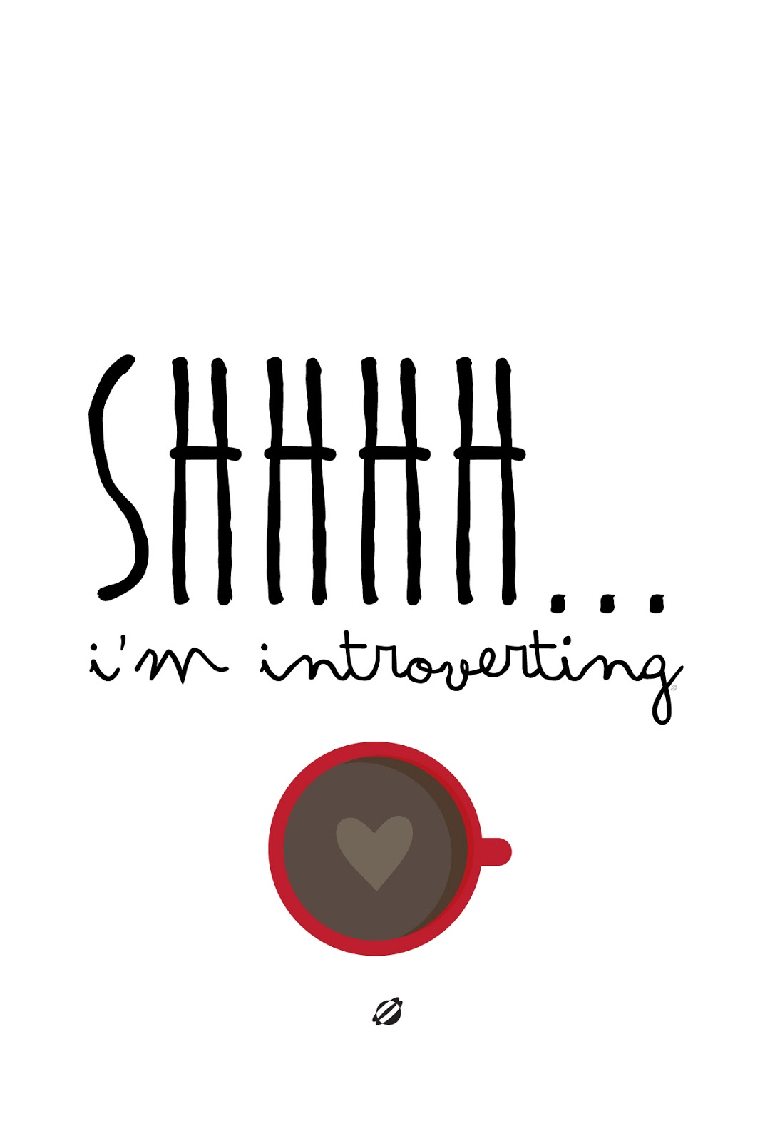 LostBumblebee ©2015 MDBN :: Shhhh... I'm Introverting :: Free - Donate to Download - Printable :: Personal Use Only. Coffee, Home Decor, LostBumblebee