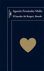 AGUSTÍN FERNÁNDEZ MALLO El hacedor (de Borges), Remake