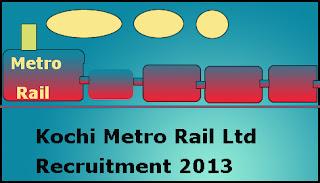 Kochi Metro Recruitment 2013