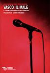 In uscita il nuovo libro! _VASCO, IL MALE_ Clicca sulla copertina per saperne di più...