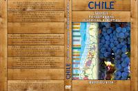 Chile - Terroir, Personagens, Histórias, Vinhos...