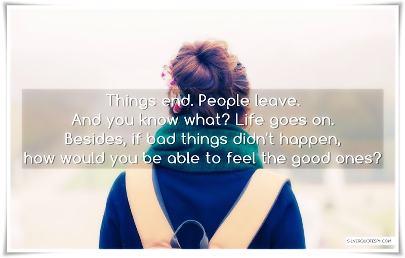 Things End. People Leave, Picture Quotes, Love Quotes, Sad Quotes, Sweet Quotes, Birthday Quotes, Friendship Quotes, Inspirational Quotes, Tagalog Quotes