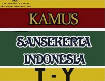 Kamus Sansakerta-Indonesia T-Y (Tammat)