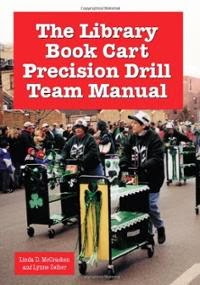 Book cover: The Library Book Cart Precision Drill Team Manual by Linda D. McCracken and Lynne Zeiher