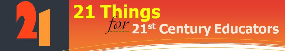 21 Things for 21st Century Educators: 2013-2014
