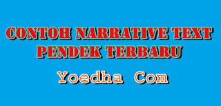 Contoh Narrative Text Pendek