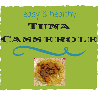 easy, healthy, tuna casserole