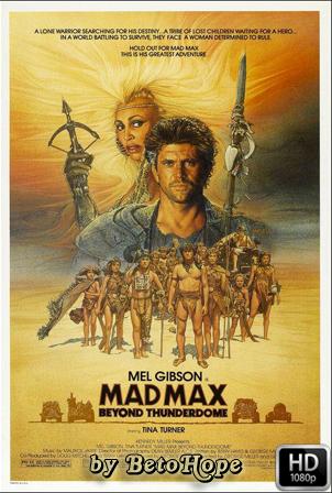 Mad Max 3: Mas Alla de la Cupula del Trueno [1080p] [Latino-Ingles] [MEGA]