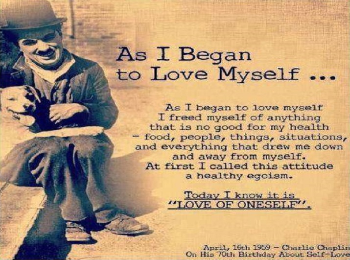 As I Began To Love Myself – Charlie Chaplin –  A Beautiful Self Love Poem