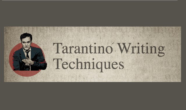 Tarantino Writing Techniques
