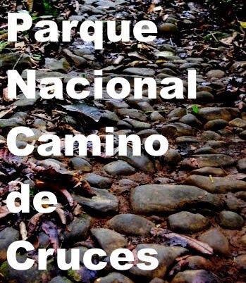 PARQUE NACIONAL CAMINO DE CRUCES