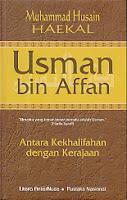 toko buku rahma: buku USMAN BIN AFFAB Antara Kekhalifahan dengan Kerajaan, pengarang husain haekal, penerbit litera antar nusa