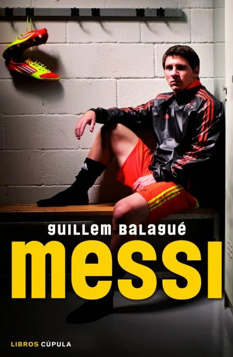 LIBRO - Messi  Guillem Balagué (Libros Cúpula, 25 Marzo 2014)  biografía, deportes, futbol | Edición papel PORTADA