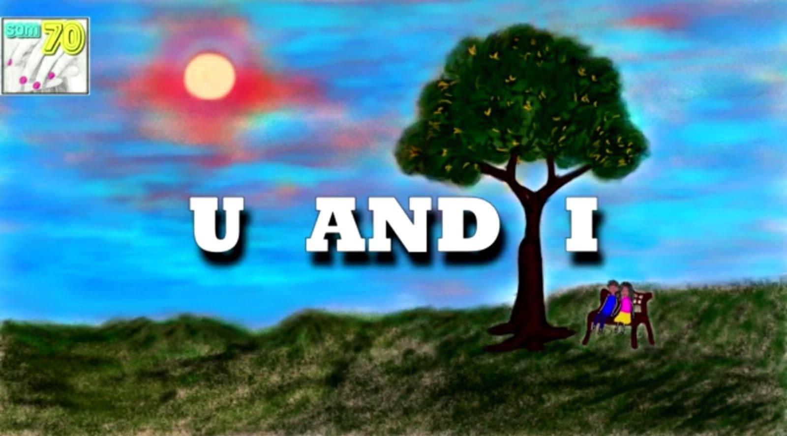 U and I original song