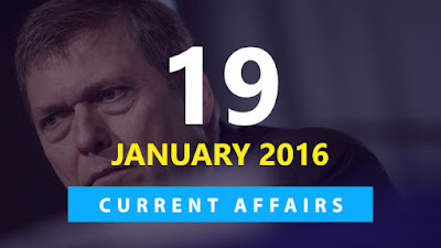 Current Affairs 19 January 2016