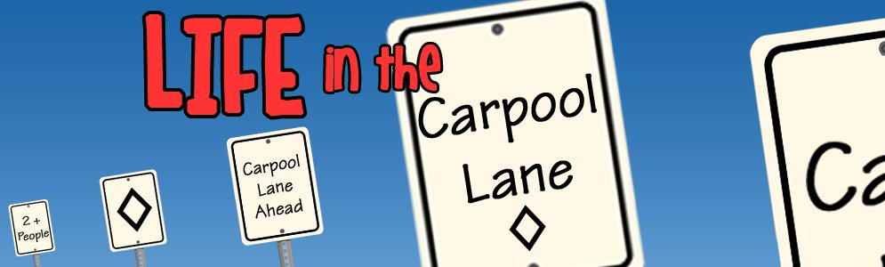 Life in the Carpool Lane