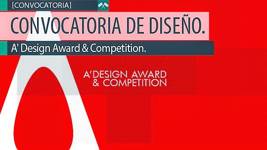 Convocatoria de Diseño. A' Design Award & Competition