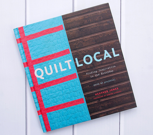 Quilt Local by Heather Jones - Book Review and Giveaway! | Red Pepper Quilts 2015
