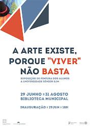 """Inauguração da Exposição """"A arte existe, porque viver não basta"""" dos Alunos da Universidade Sénior"""