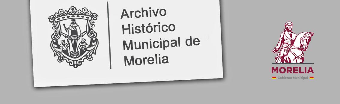 ARCHIVO HISTÓRICO MUNICIPAL DE MORELIA
