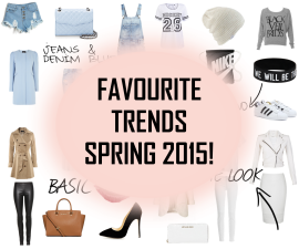 FAVOURITE TRENDS - SPRING 2015! ♥