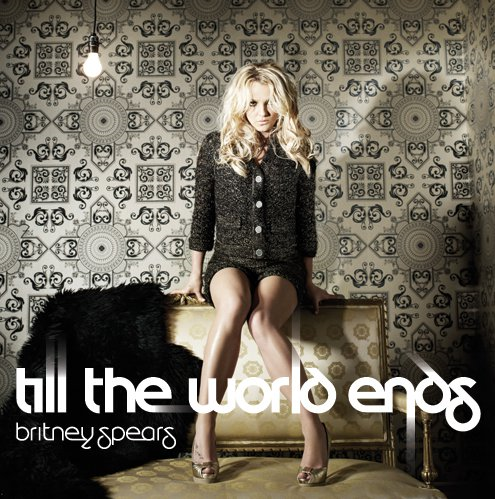 britney spears till the world ends artwork. Britney Spears Latest Single
