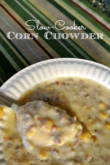 She Turned Her Dreams Into Plans: Slow Cooker Corn Chowder