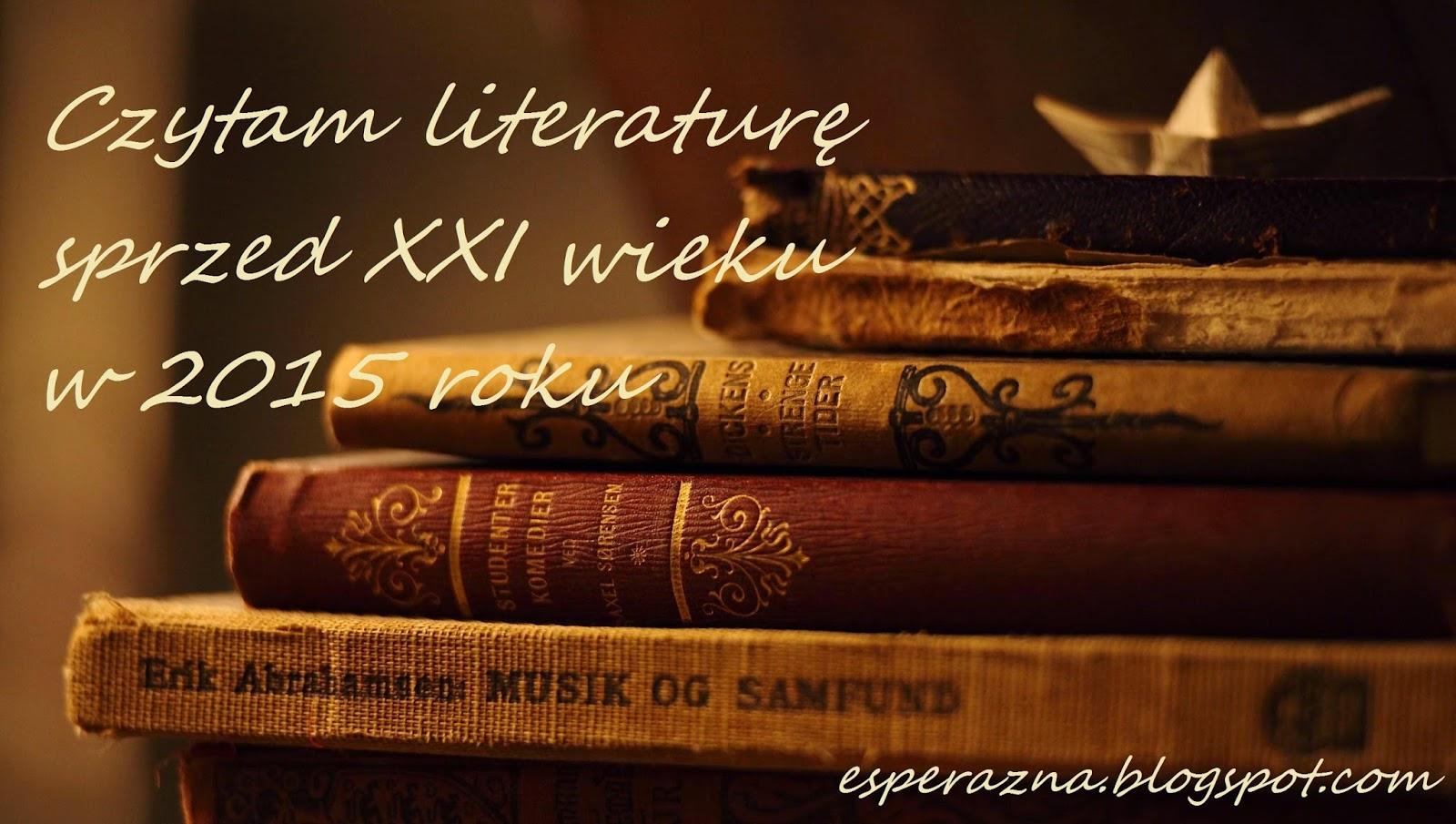 http://esperazna.blogspot.com/2015/02/wyzwanie-czytam-literature-sprzed-xxi.html