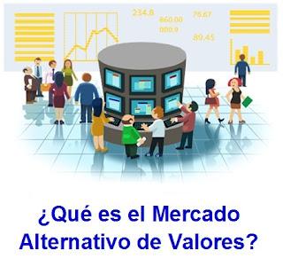 ¿Qué es el Mercado Alternativo de Valores?