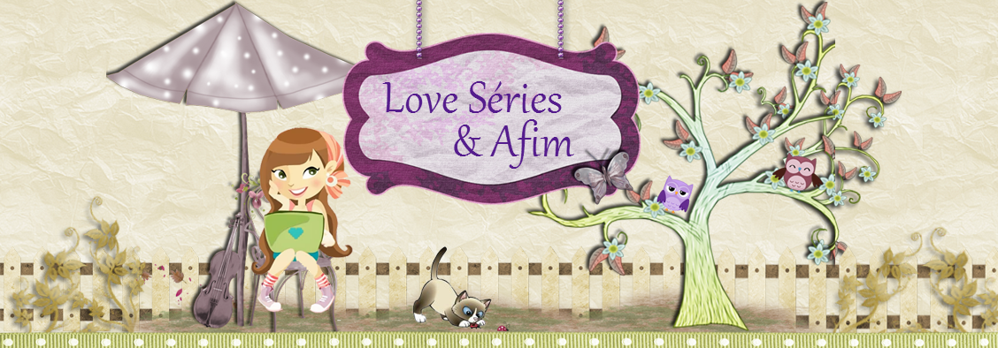 Love Series e Afim