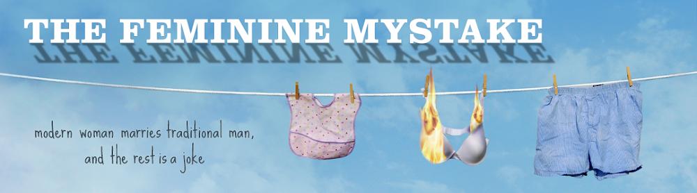 The Feminine Mystake