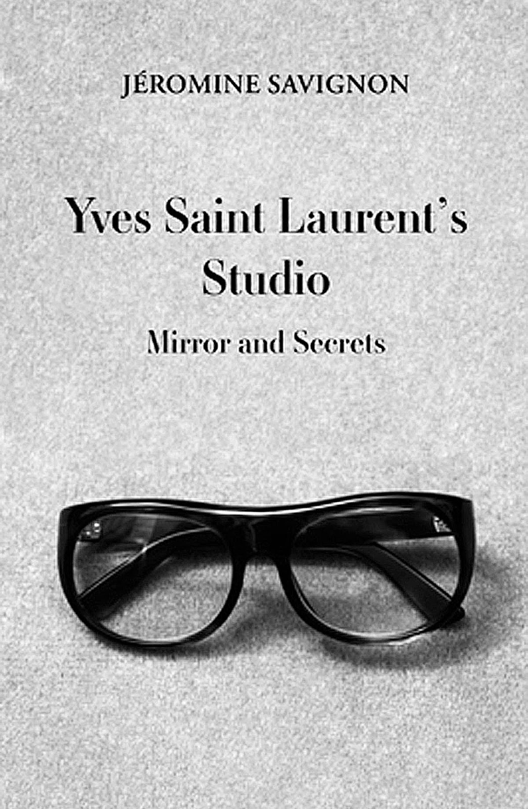 via fashioned by love | Yves Saint Laurent's Studio: mirror and secrets book