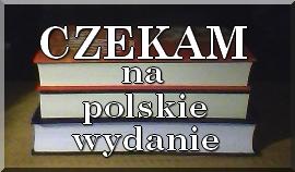 Czekam na polskie wydanie