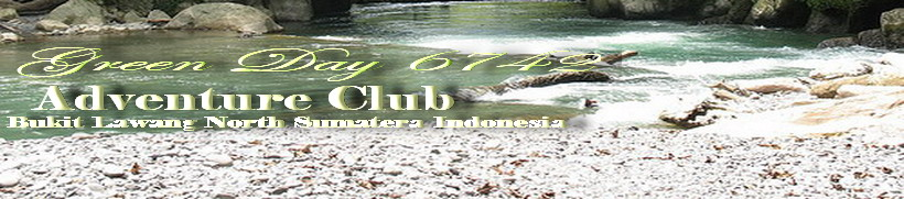 Green Day 6742 Adventure Club ( Orang Utan Trek )  Bukit Lawang North Sumatera Indonesia