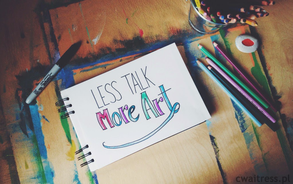 Less Talk More Art Challenge by Catastrophe Waitress