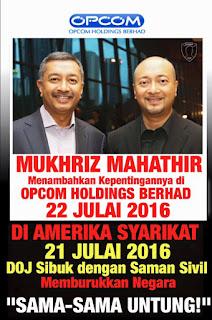 DI KALA JABATAN KEHAKIMAN AS SIBUK MEMBURUKKAN MALAYSIA, MUKHRIZ MAHATHIR ANAK 'SI PENJATUH KERAJAAN' SIBUK MENAMBAHKAN KEKAYAAN & KEPENTINGANNYA DALAM OPCOM HOLDING BERHAD!