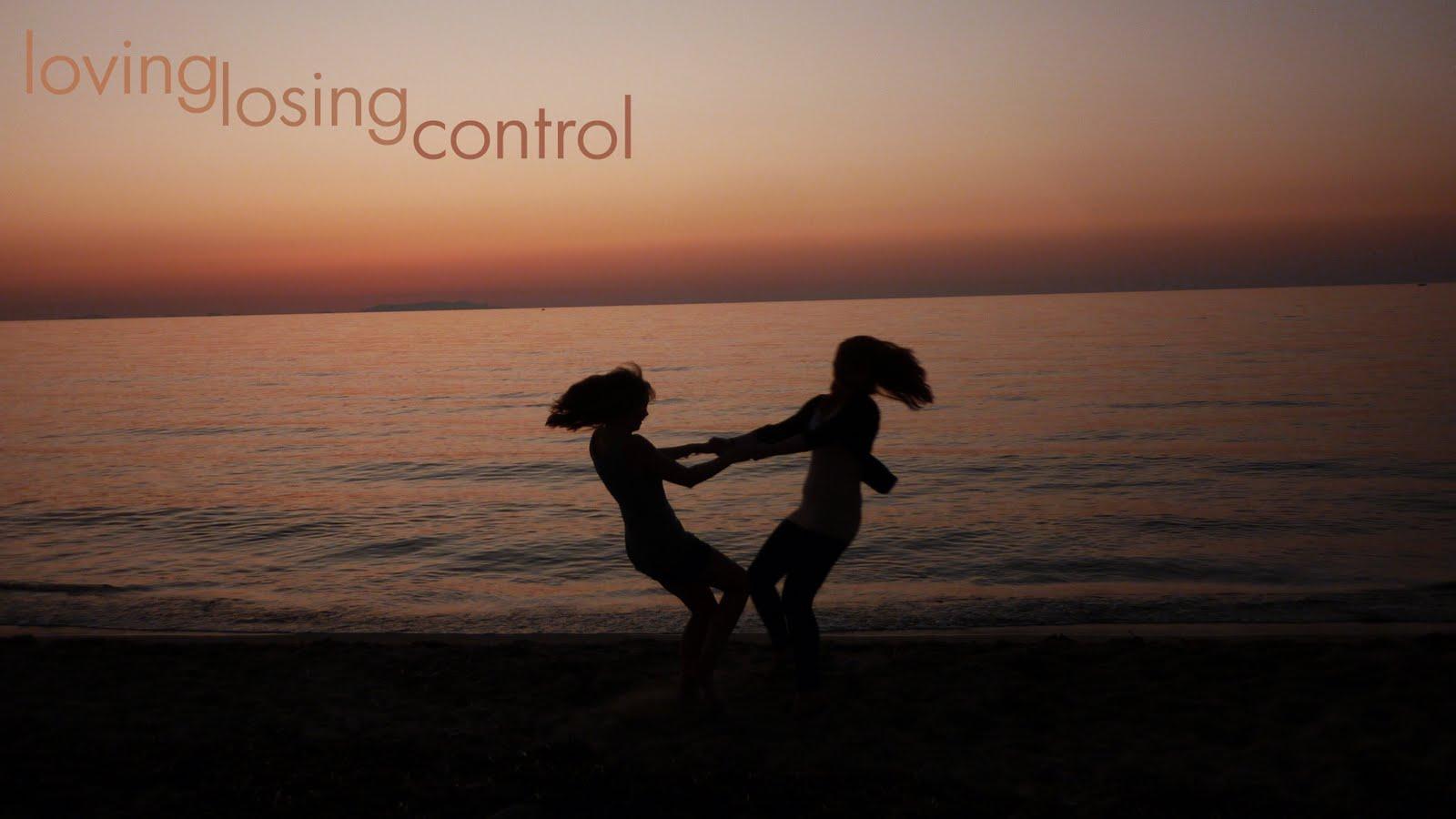 loving losing control
