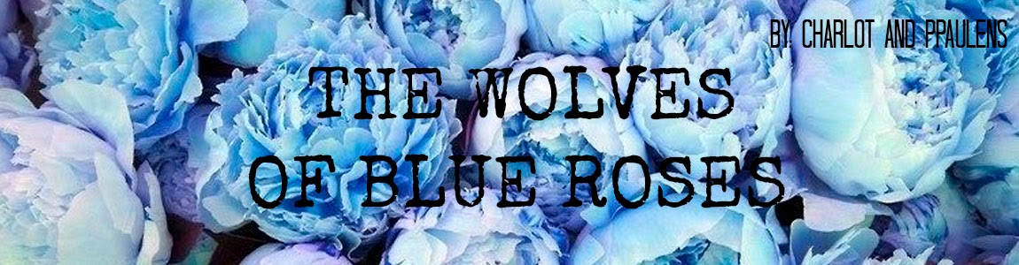 THE WOLVES OF BLUE ROSES