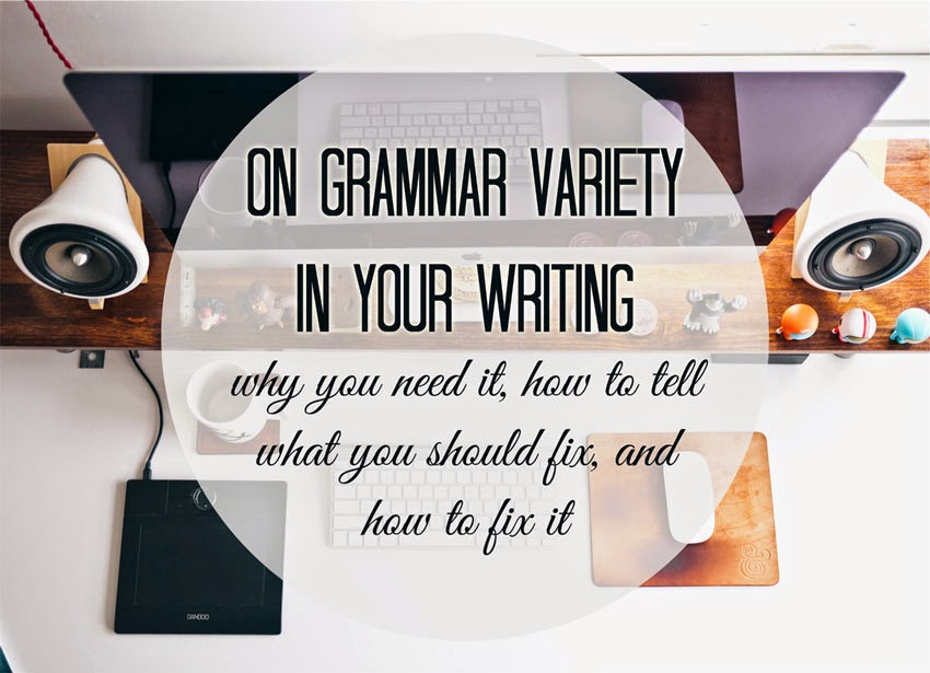 On Grammar Variety in Your Writing - Kate the (Almost) Great