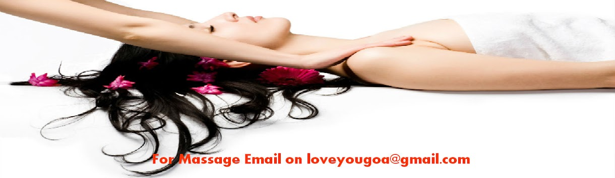 GOA BODY MASSAGE   !! MASSAGE IN GOA!! DOOR STEP MASSAGE...