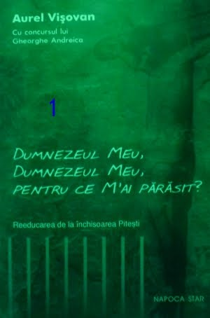 Aurel Vișovan - Dumnezeul meu, pentru ce m-ai părăsit vol.1