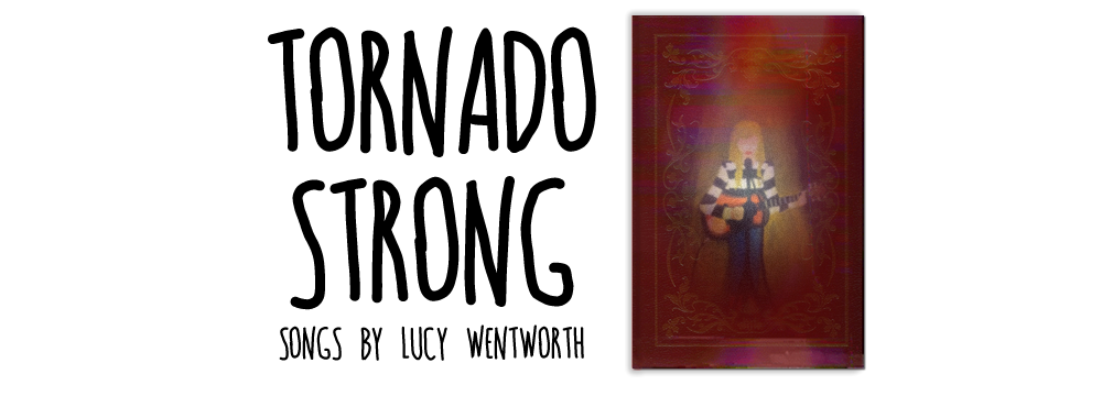 Tornado Strong | Songs by Lucy Wentworth