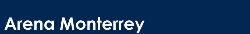 ARENA MONTERREY | Venta de Boletos y Conciertos