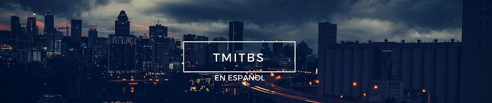 ¿QUIERES TMITBS EN ESPAÑOL?