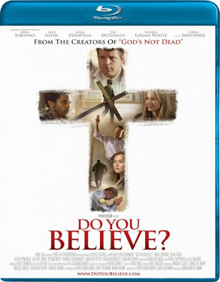DO YOU BELIEVE  (MOVIE 2015)